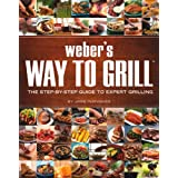 Weber's Way to Grill: The Step-by-Step Guide to Expert Grilling (Sunset Books) ~ Jamie Purviance