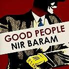 Good People Audiobook by Nir Baram Narrated by John Sackville