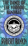The Dance of the Voodoo Handbag (Completely Barking Mad Trilogy Book 2) (English Edition)
