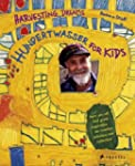 Hundertwasser for Kids: Harvesting Dr...