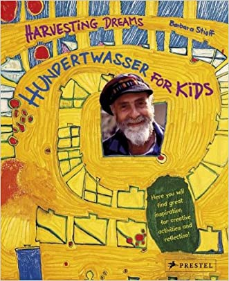 Hundertwasser for Kids: Harvesting Dreams