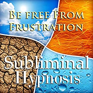 Be Free from Frustration Subliminal Affirmations Speech