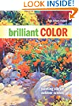 Brilliant Color: Painting Vibrant Out...