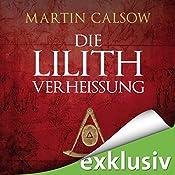 Die Lilith Verheißung (Lilith 2) | Martin Calsow