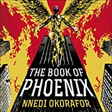 The Book of Phoenix (       UNABRIDGED) by Nnedi Okorafor Narrated by Patricia Rodriguez