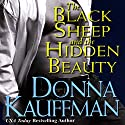 The Black Sheep and the Hidden Beauty (       UNABRIDGED) by Donna Kauffman Narrated by Sebastian York