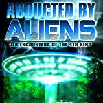 Abducted by Aliens: UFO Encounters of the 4th Kind | J. Michael Long