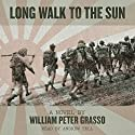 Long Walk to the Sun: Jock Miles WW2 Adventure Series Book 1 Audiobook by William Peter Grasso Narrated by Andrew Tell