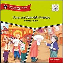 Yunus und Nasreddin Hodscha (Mein zweisprachiges Hörbuch): Deutsch-Türkisch (       ungekürzt) von Necdet Neydim Gesprochen von: Nalan Sipar, Christian Schmitt