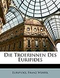 Die Troerinnen des Euripides (German Edition) (1147720339) by Euripides