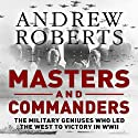 Masters and Commanders (       UNABRIDGED) by Andrew Roberts Narrated by Christian Rodska