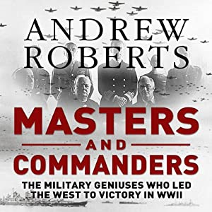Masters and Commanders | [Andrew Roberts]