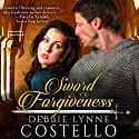 Sword of Forgiveness: Winds of Change, Book 1 Audiobook by Debbie Lynne Costello Narrated by Anne Flosnik