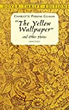Charlotte Perkins Gilman The Yellow Wallpaper (Dover Thrift Editions)