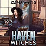 Haven Witches: Haven Witches Mystery, Book 1 | [Emma Watts]