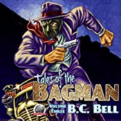 Tales of the Bagman, Volume 3 | B.C. Bell