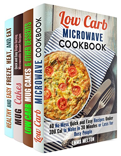 Healthy Microwave Box Set (4 in 1): Low Carb Quick and Easy Meals to Make without Guilt (Low Carb Microwave Cooking) by Emma Sherry, Morgan Melton, Jessica Meyer, Andrea Libman