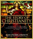 The Story of Christianity: A Chronicl...
