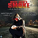 Where There's Smoke: Panopolis, Book 1 Audiobook by  Cari Z. Narrated by Nick J. Russo