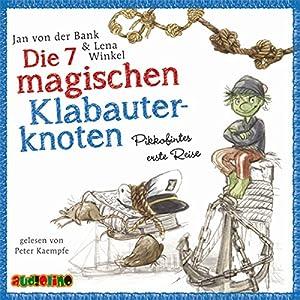 Die sieben magischen Klabauterknoten: Pikkofintes erste Reise Hörbuch
