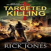 Targeted Killing: The Vatican Knights, Book 11   Rick Jones