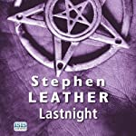 Lastnight: A Jack Nightingale Supernatural Thriller, Book 5 (       UNABRIDGED) by Stephen Leather Narrated by Paul Thornley