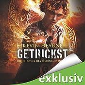 Getrickst (Die Chronik des Eisernen Druiden 4) | Kevin Hearne