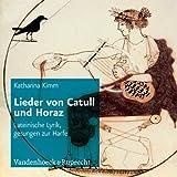 Lieder Von Catull Und Horaz: Lateinische Lyrik, Gesungen Zur Harfe