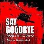 Say Goodbye | Robert Capko