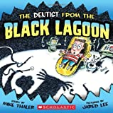 The Dentist From the Black Lagoon (Black Lagoon Adventures)