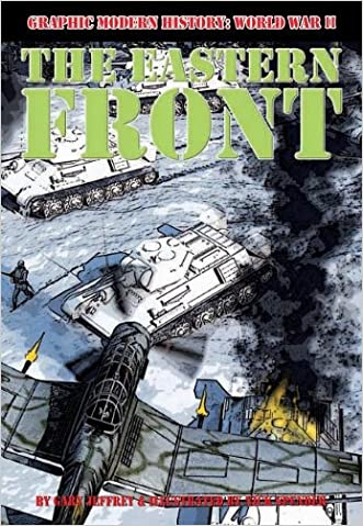 The Eastern Front (Graphic Modern History: World War II (Crabtree)) written by Gary Jeffrey