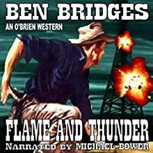 Flame and Thunder: An O'Brien Western, Book 15 Audiobook by Ben Bridges Narrated by Michael Bower