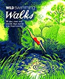Margaret Dickinson Wild Swimming Walks: 28 River, Lake and Seaside Days Out by Train from London