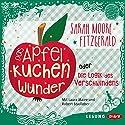 Das Apfelkuchenwunder oder Die Logik des Verschwindens Audiobook by Sarah Moore Fitzgerald Narrated by Laura Maire, Robert Stadlober