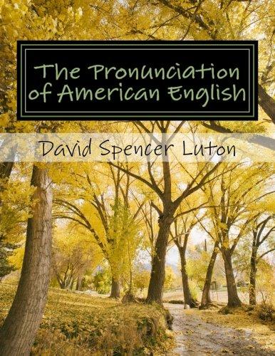 The Pronunciation of American English: la pronunciación del inglés estadounidense