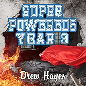 Super Powereds: Year 3 Hörbuch