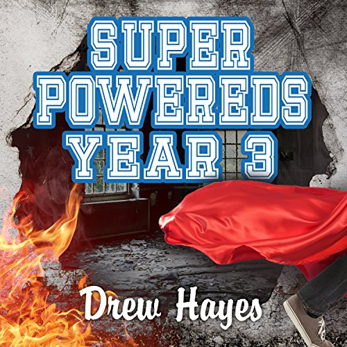 Super Powereds 03 - Year 3 - Drew Hayes