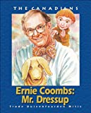 img - for Ernie Coombs: Mr Dress-Up (The Canadians) book / textbook / text book