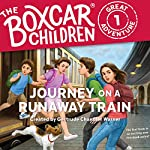 Journey on a Runaway Train: The Boxcar Children Great Adventure, Book 1 | Gertrude Chandler Warner,Dee Garretson,JM Lee