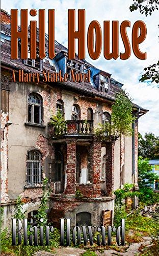 Hill House - A Harry Starke Mystery Novel - Book 3 by Blair Howard