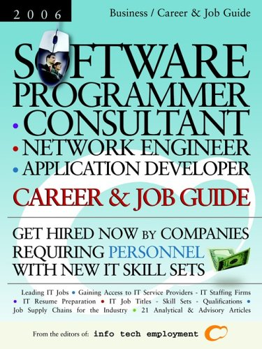 Software Programmer - Consultant - Network Engineer - Application Developer: Career & Job Guide: Get Hired Now by Companies Requiring Personnel with N