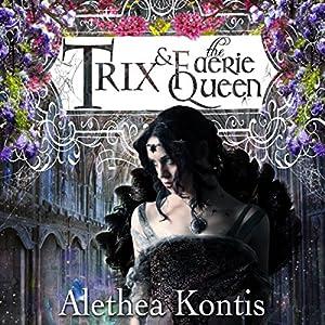 Trix & the Faerie Queen Audiobook