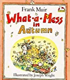 What-a-mess in Autumn (Carousel Books) (0552521760) by Muir, Frank