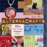 "Alternacrafts: 20+ Hi-Style Lo-Budget Projects to Makevon ""Jessica Vitkus"""
