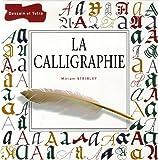 echange, troc Miriam Stribley - La calligraphie