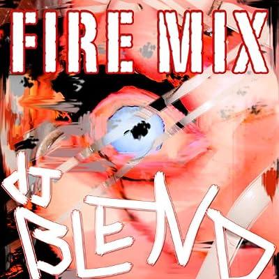 DJ Blend (Fire Mix)