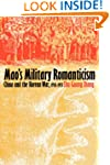 Mao's Military Romanticism: China and...