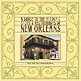 A Guide to the Historic Shops & Restaurants of New Orleans (1892145278) by The Little Bookroom