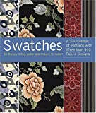Swatches: A Sourcebook of Patterns with More Than 600 Fabric Designs