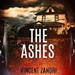The Ashes: The Rebecca Underhill Trilogy, Book 2 | Vincent Zandri